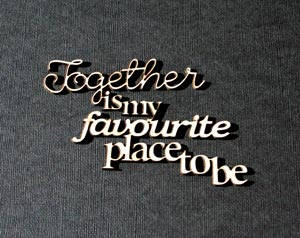 Together is my Favourite Place to Be Title (unit of 3)